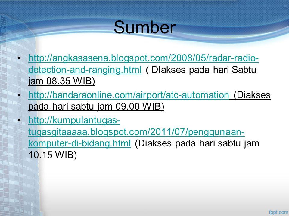 Sumber http://angkasasena.blogspot.com/2008/05/radar-radio-detection-and-ranging.html ( DIakses pada hari Sabtu jam 08.35 WIB)