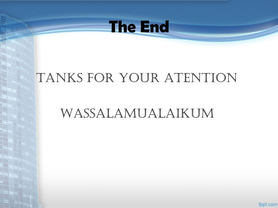 Tanks For Your Atention Wassalamualaikum
