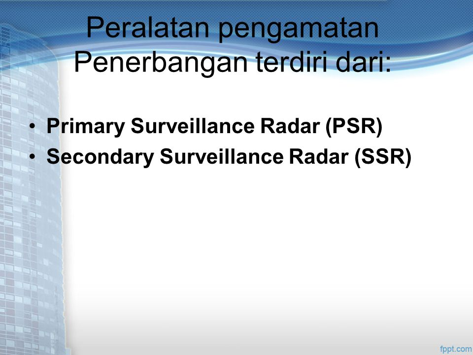 Peralatan pengamatan Penerbangan terdiri dari: