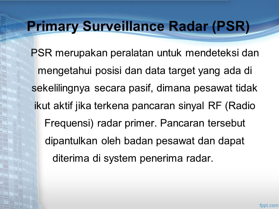 Primary Surveillance Radar (PSR)