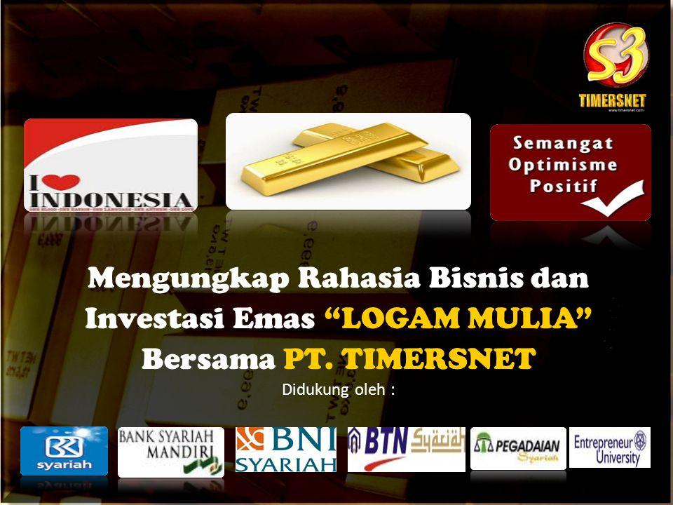 Mengungkap Rahasia Bisnis dan Investasi Emas LOGAM MULIA