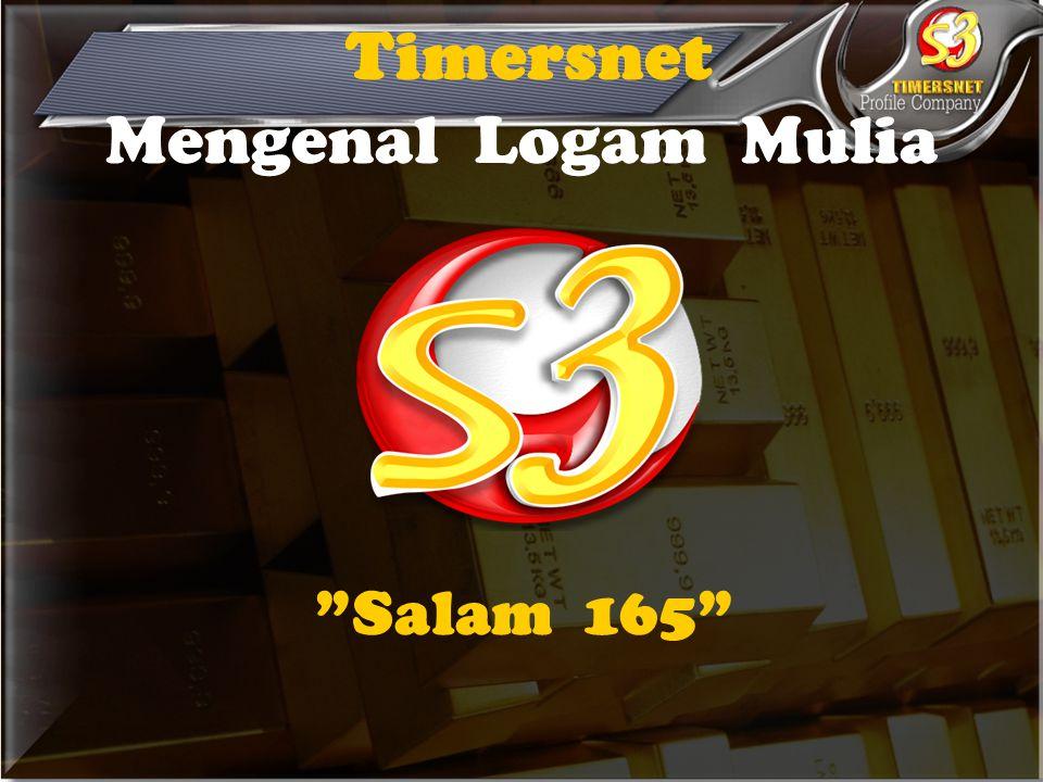 Timersnet Mengenal Logam Mulia Salam 165