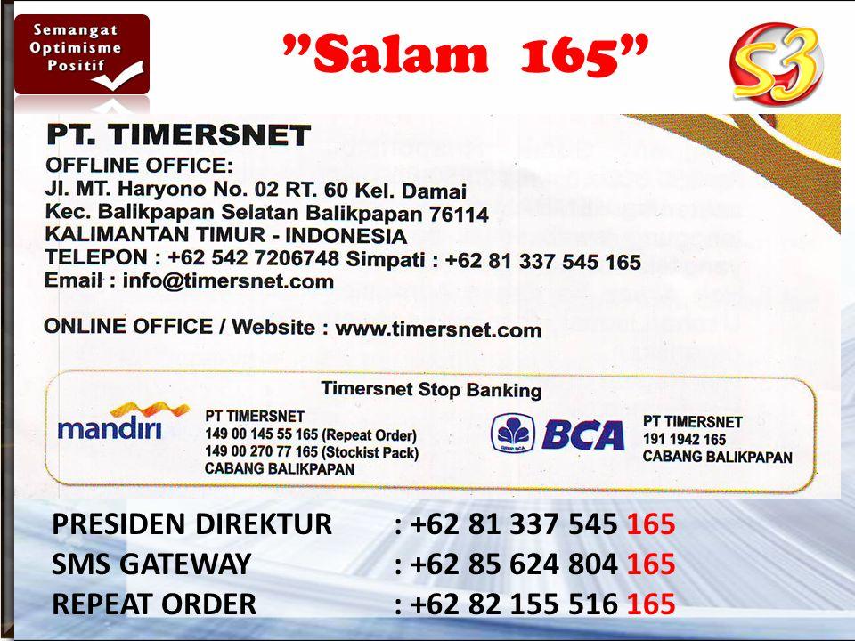 Salam 165 PRESIDEN DIREKTUR : +62 81 337 545 165