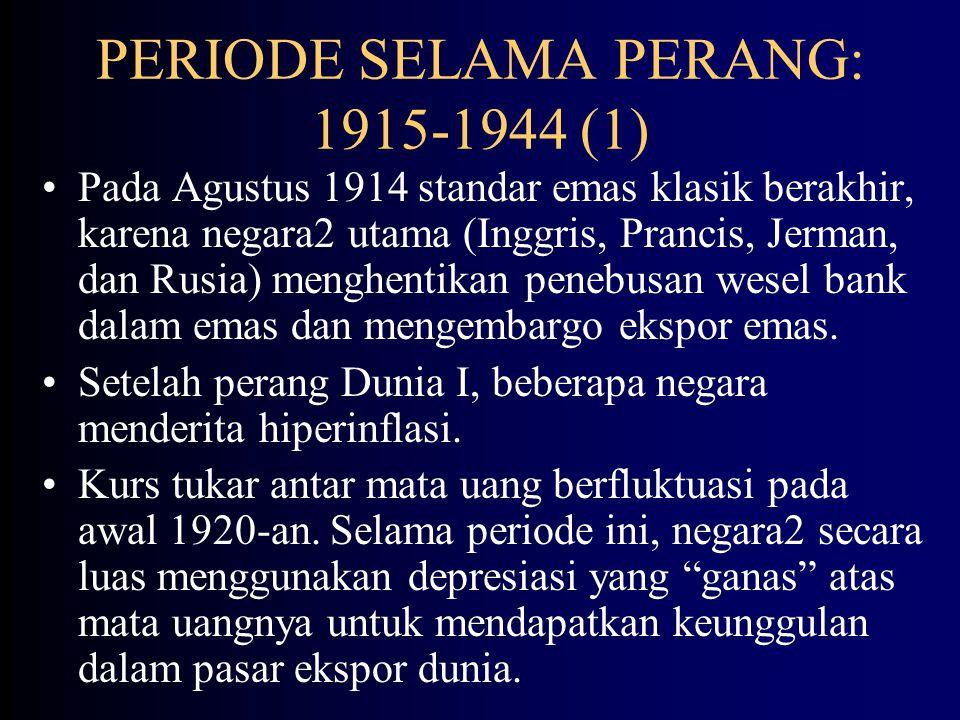 PERIODE SELAMA PERANG: 1915-1944 (1)