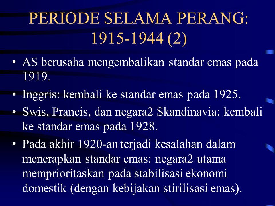 PERIODE SELAMA PERANG: 1915-1944 (2)