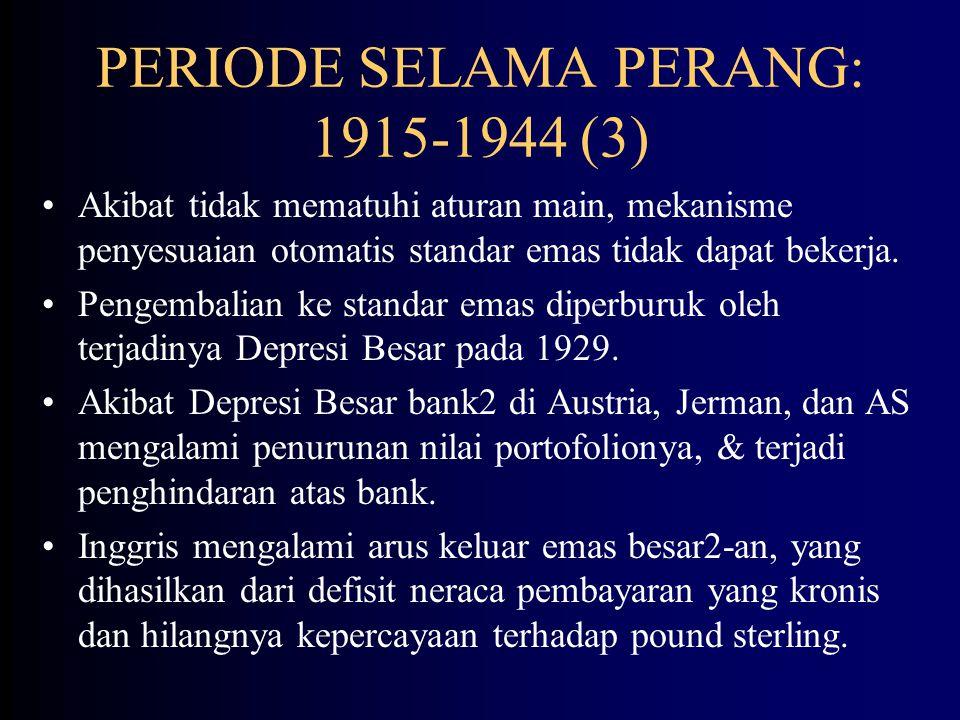 PERIODE SELAMA PERANG: 1915-1944 (3)