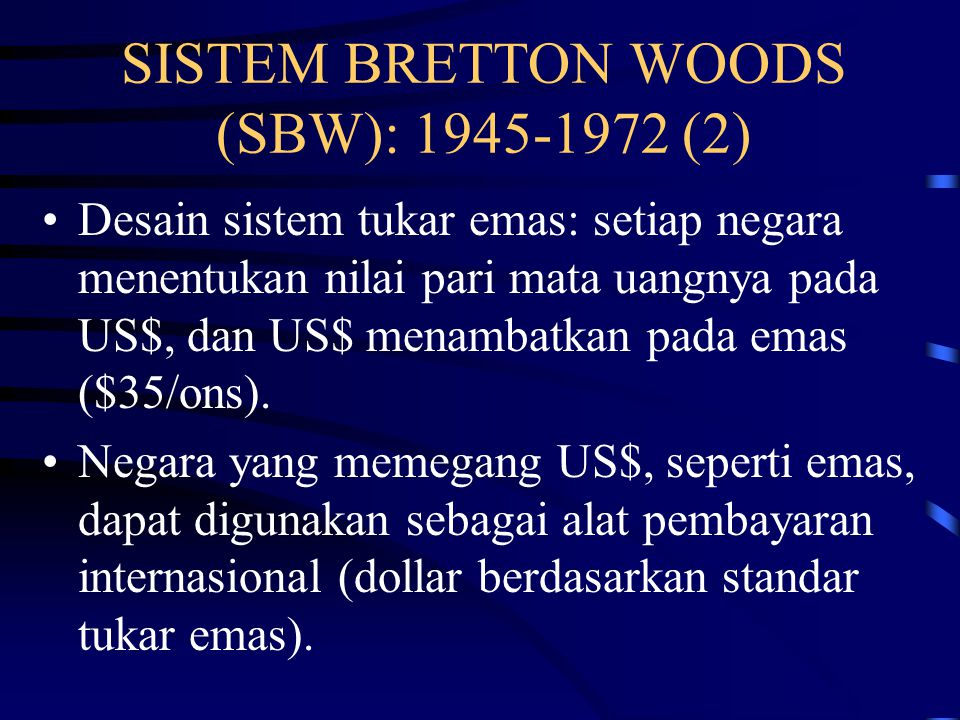 SISTEM BRETTON WOODS (SBW): 1945-1972 (2)
