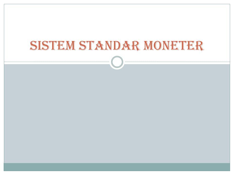 Sistem Standar Moneter