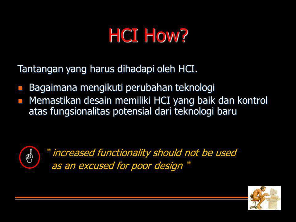 HCI How  Tantangan yang harus dihadapi oleh HCI.