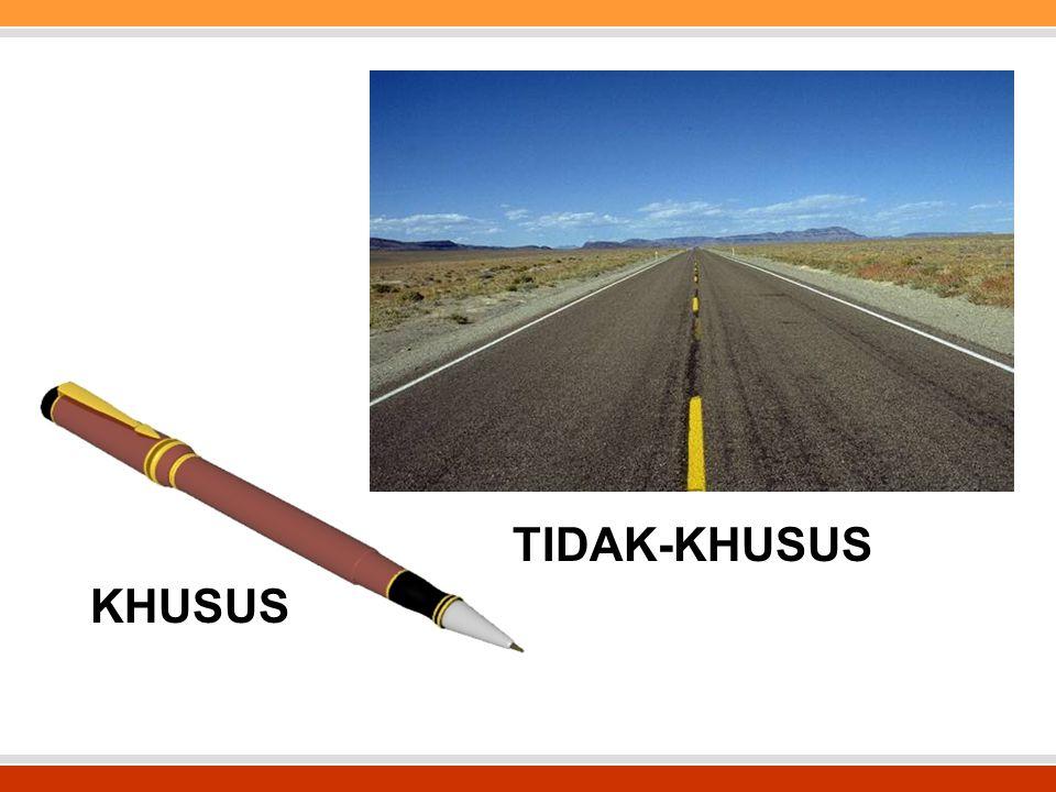 TIDAK-KHUSUS KHUSUS