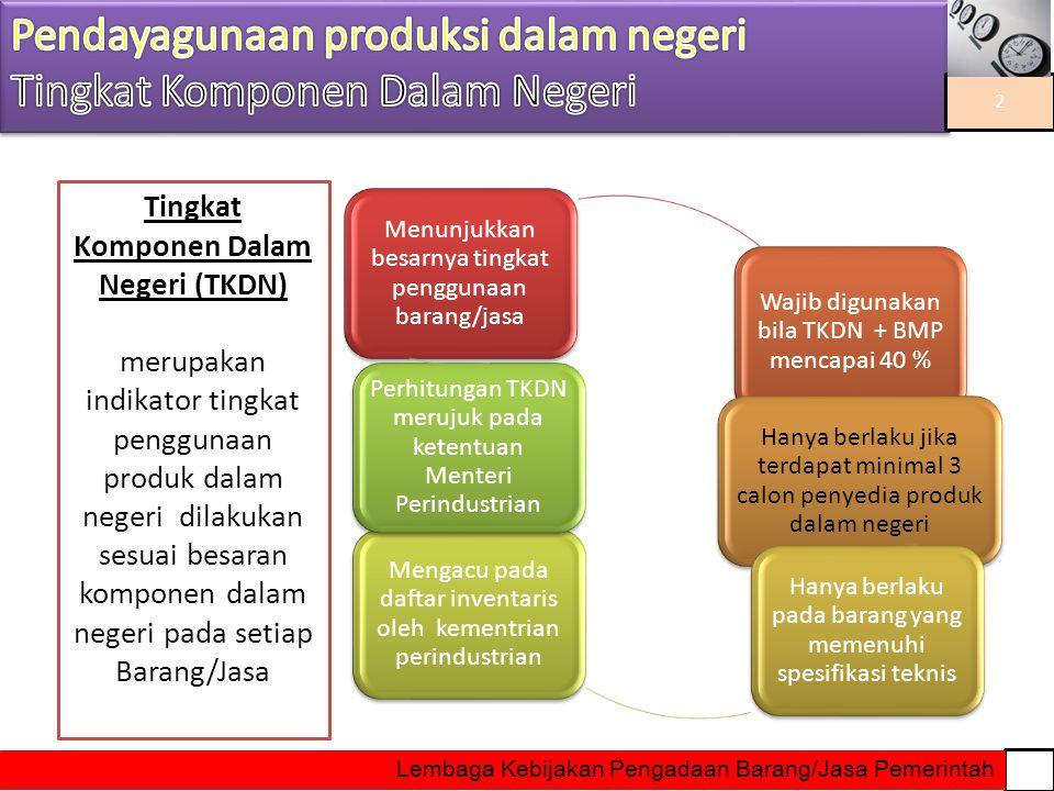 Pendayagunaan produksi dalam negeri Tingkat Komponen Dalam Negeri