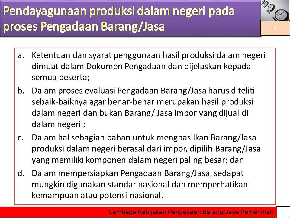 Pendayagunaan produksi dalam negeri pada proses Pengadaan Barang/Jasa