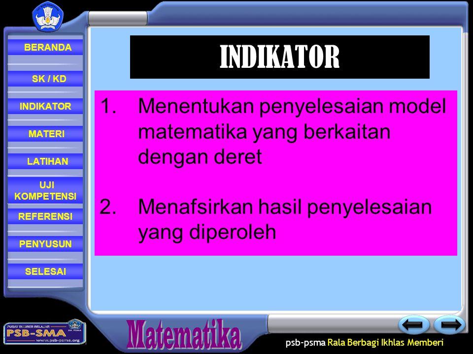 INDIKATOR Menentukan penyelesaian model matematika yang berkaitan dengan deret.