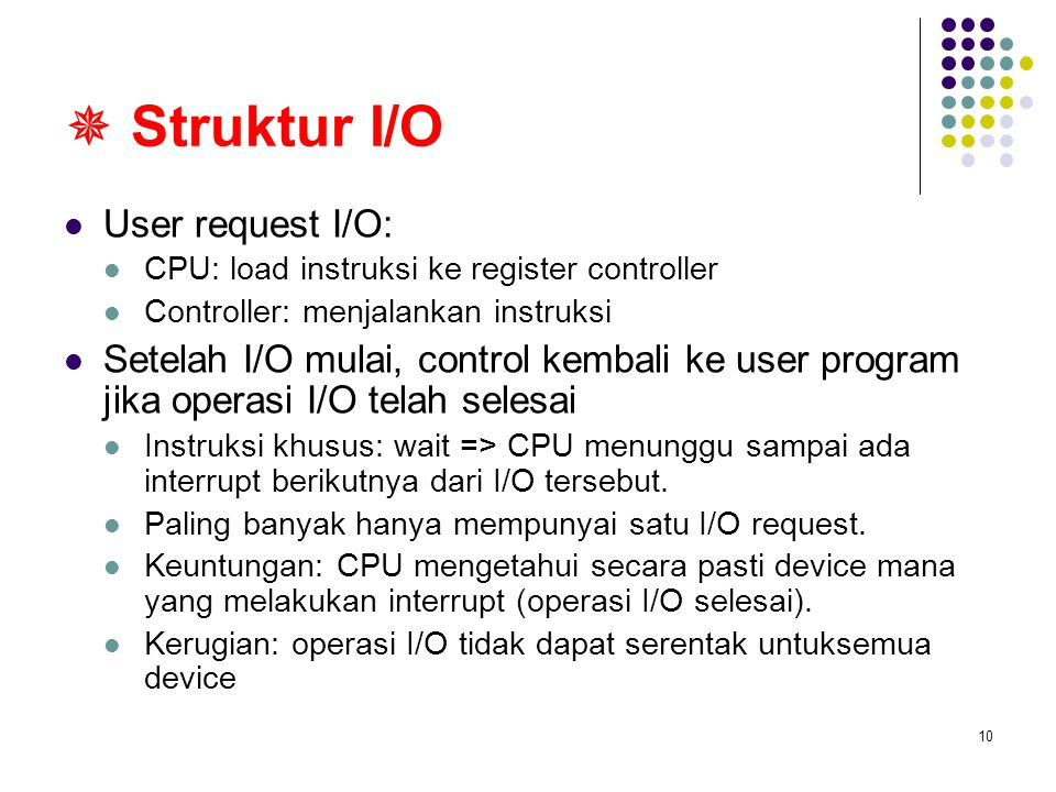  Struktur I/O User request I/O: