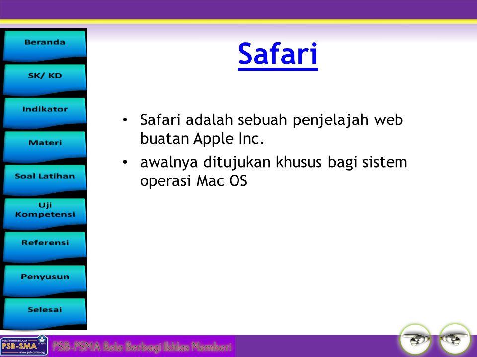 Safari Safari adalah sebuah penjelajah web buatan Apple Inc.