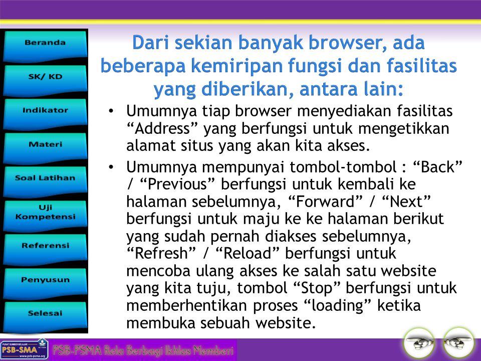 Dari sekian banyak browser, ada beberapa kemiripan fungsi dan fasilitas yang diberikan, antara lain: