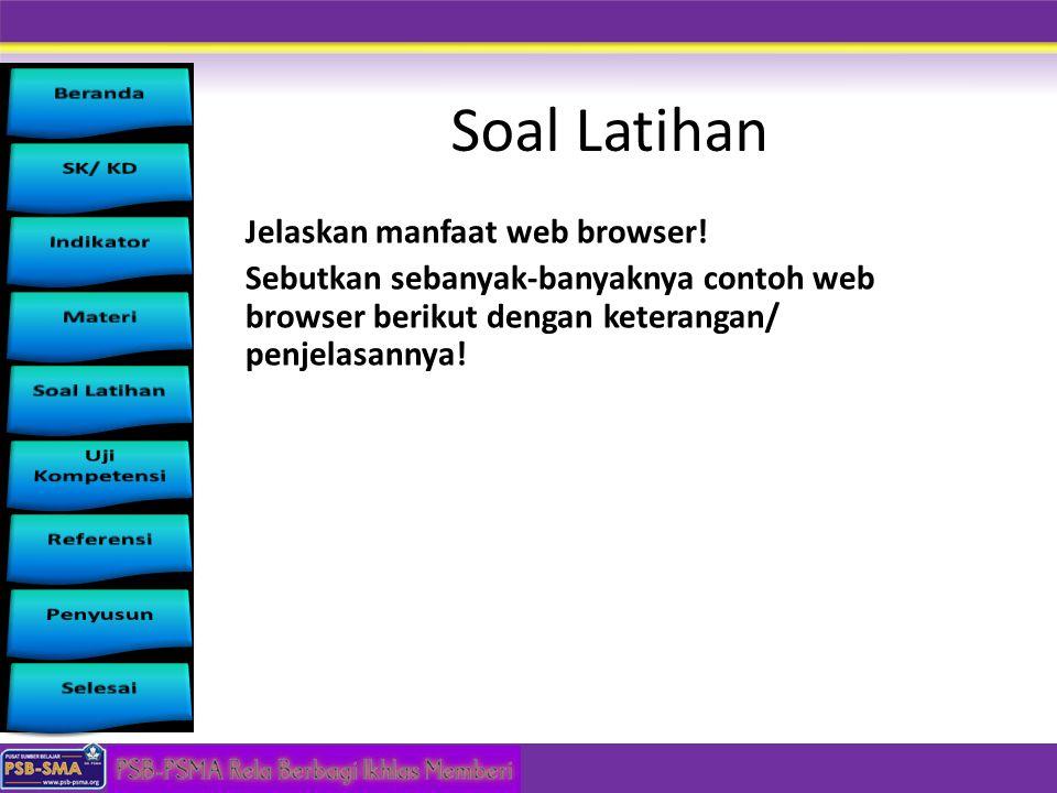 Soal Latihan Jelaskan manfaat web browser!