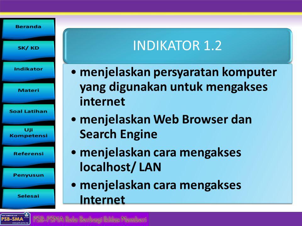 INDIKATOR 1.2 menjelaskan persyaratan komputer yang digunakan untuk mengakses internet. menjelaskan Web Browser dan Search Engine.