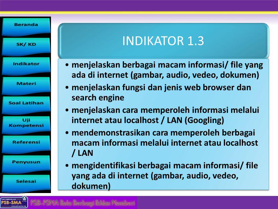 INDIKATOR 1.3 menjelaskan berbagai macam informasi/ file yang ada di internet (gambar, audio, vedeo, dokumen)