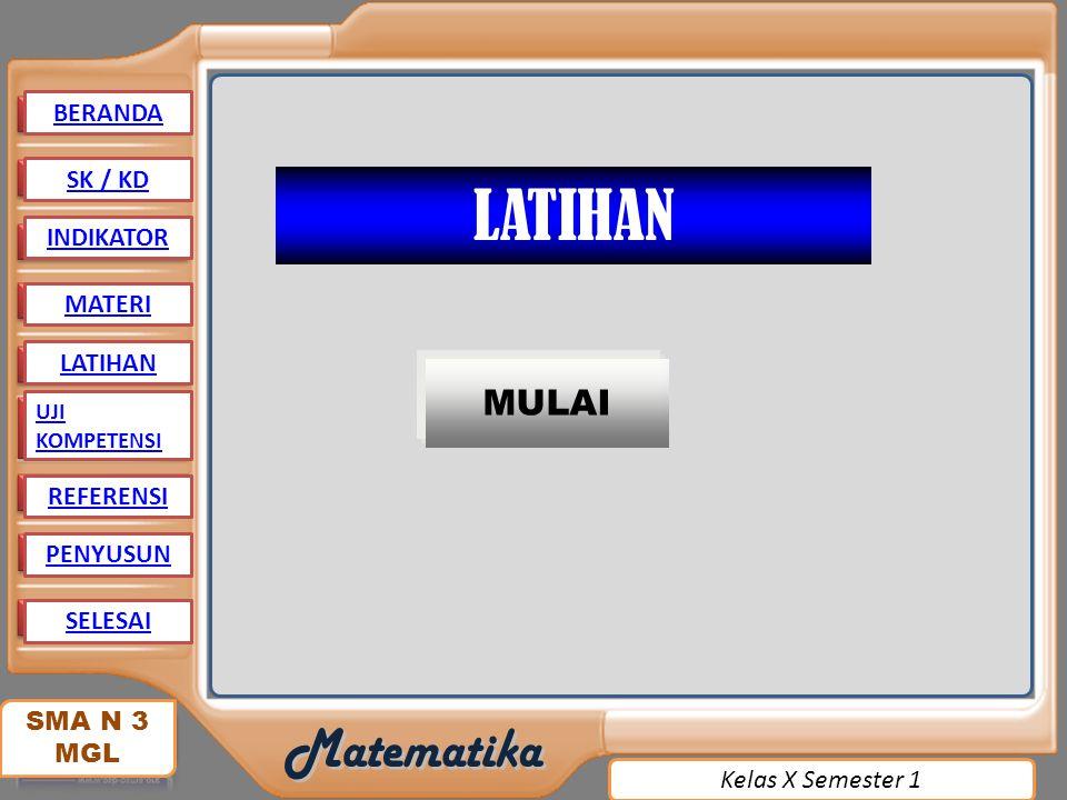 LATIHAN MULAI BERANDA SK / KD INDIKATOR MATERI LATIHAN REFERENSI
