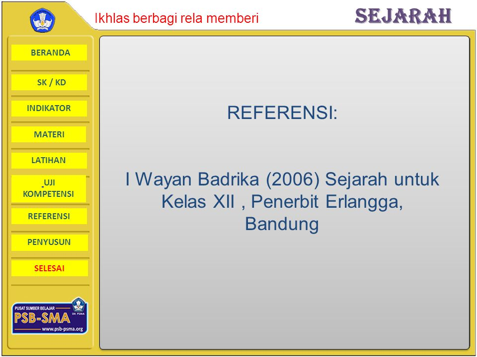 REFERENSI: I Wayan Badrika (2006) Sejarah untuk Kelas XII , Penerbit Erlangga, Bandung