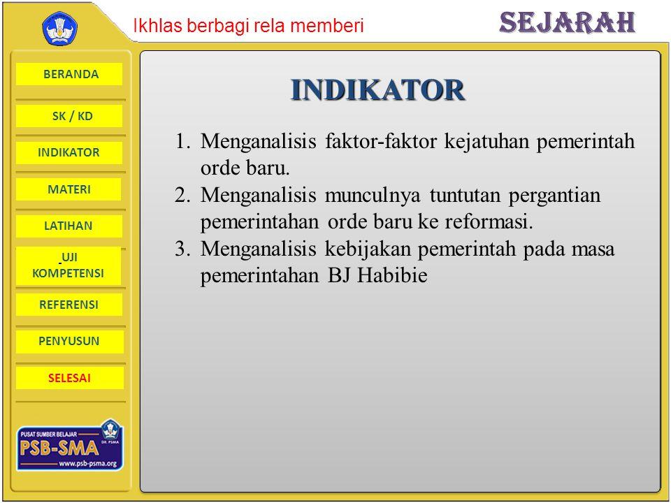 INDIKATOR Menganalisis faktor-faktor kejatuhan pemerintah orde baru.
