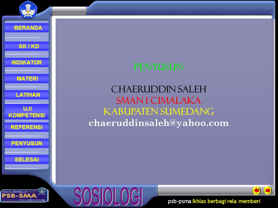 Penyusun CHAERUDDIN SALEH SMAN 1 CIMALAKA KABUPATEN SUMEDANG chaeruddinsaleh@yahoo.com