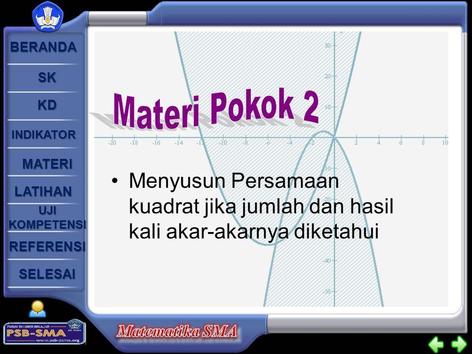 Materi Pokok 2 Menyusun Persamaan kuadrat jika jumlah dan hasil kali akar-akarnya diketahui