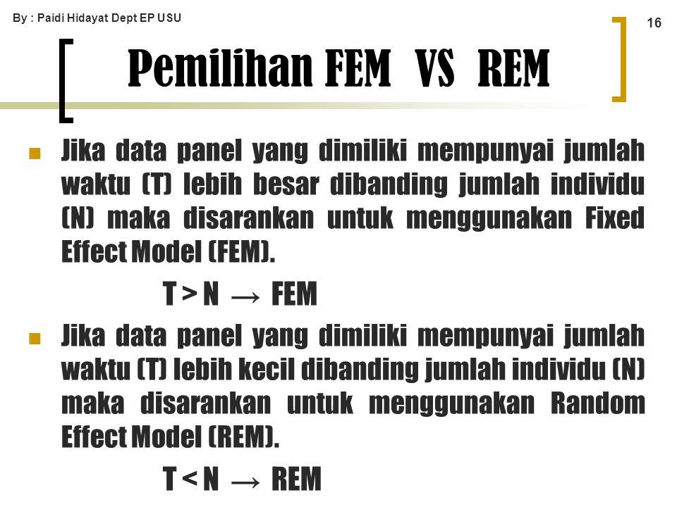 Pemilihan FEM VS REM T > N → FEM T < N → REM