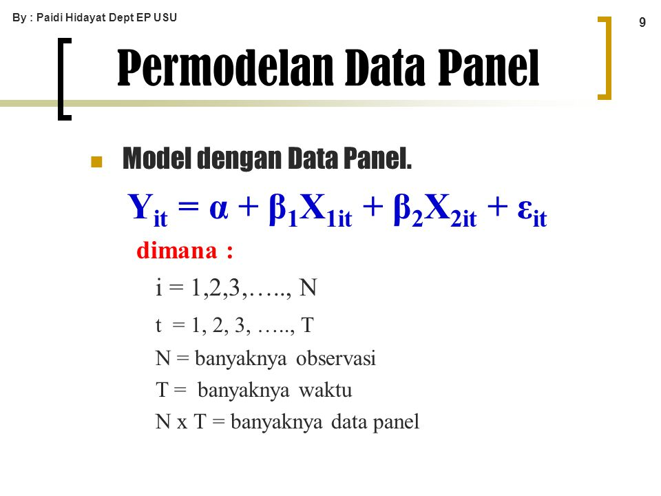 Permodelan Data Panel Yit = α + β1X1it + β2X2it + εit dimana :