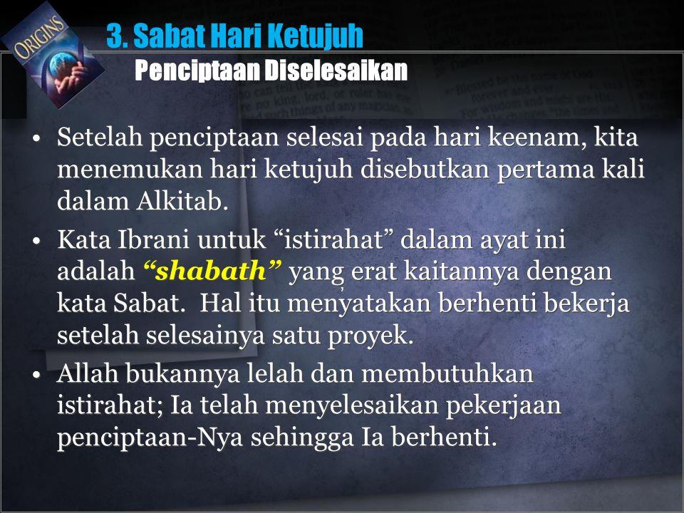 3. Sabat Hari Ketujuh Penciptaan Diselesaikan