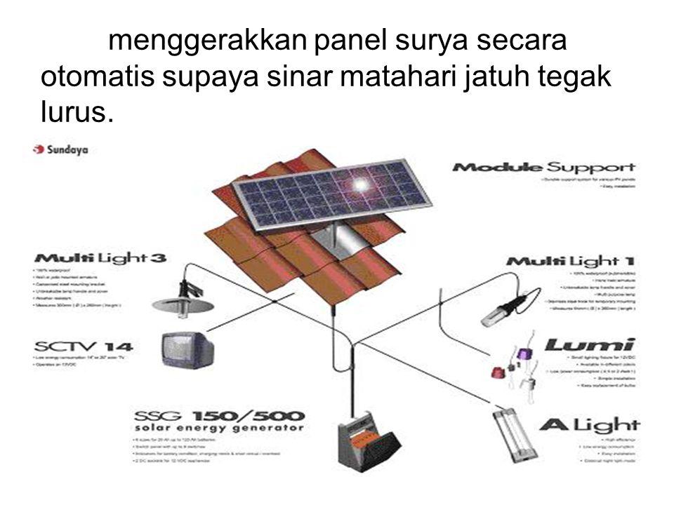 menggerakkan panel surya secara otomatis supaya sinar matahari jatuh tegak lurus.