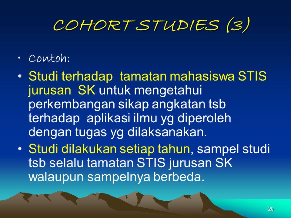 COHORT STUDIES (3) Contoh: