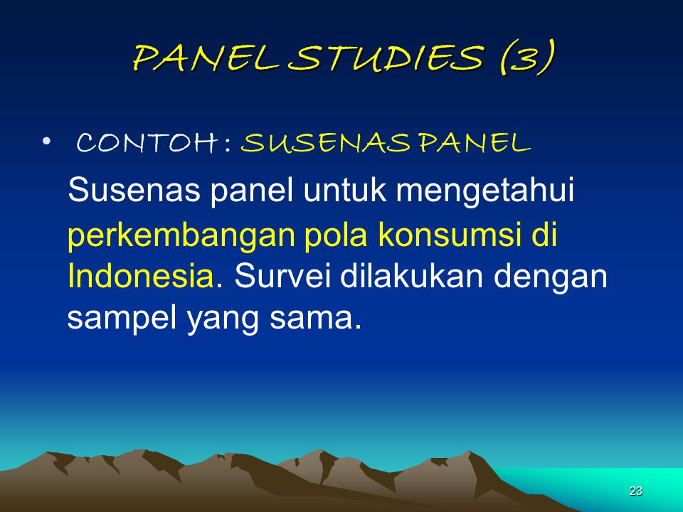 PANEL STUDIES (3) CONTOH : SUSENAS PANEL.