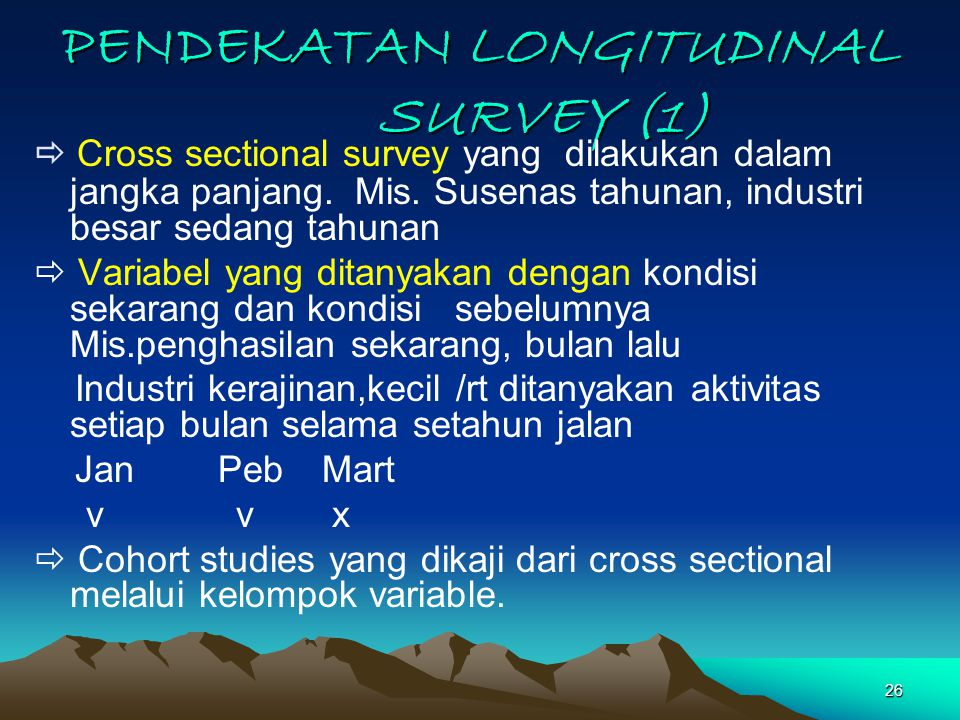 PENDEKATAN LONGITUDINAL SURVEY (1)