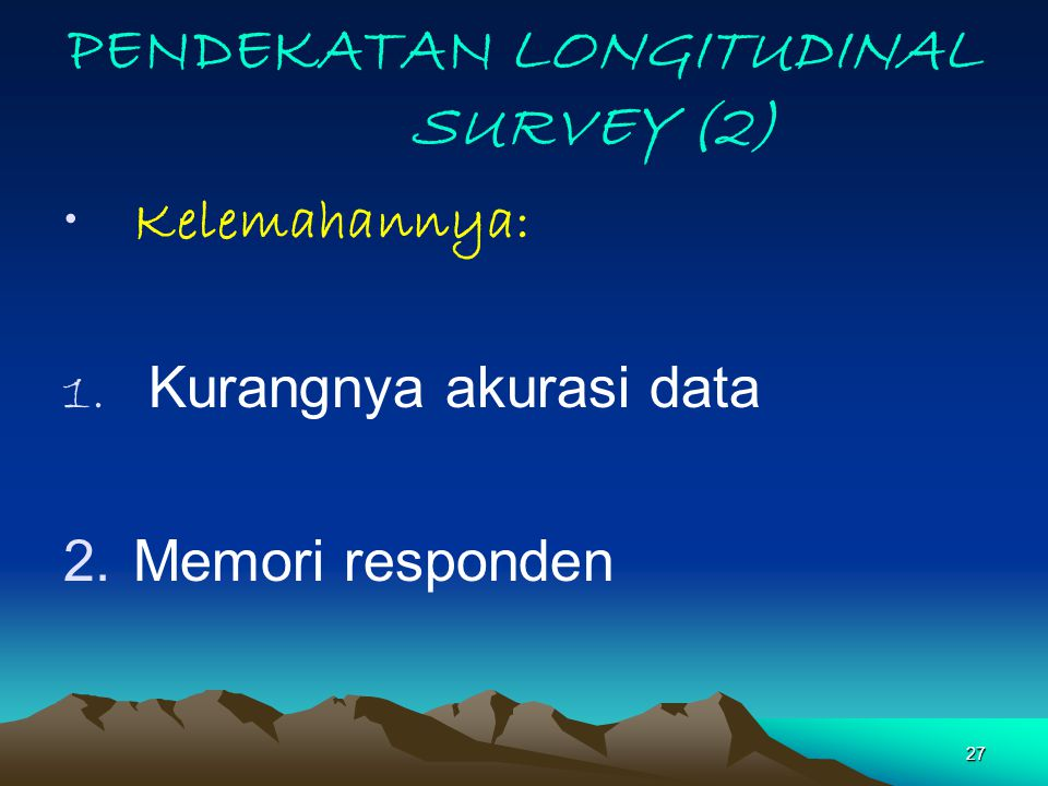 PENDEKATAN LONGITUDINAL SURVEY (2)