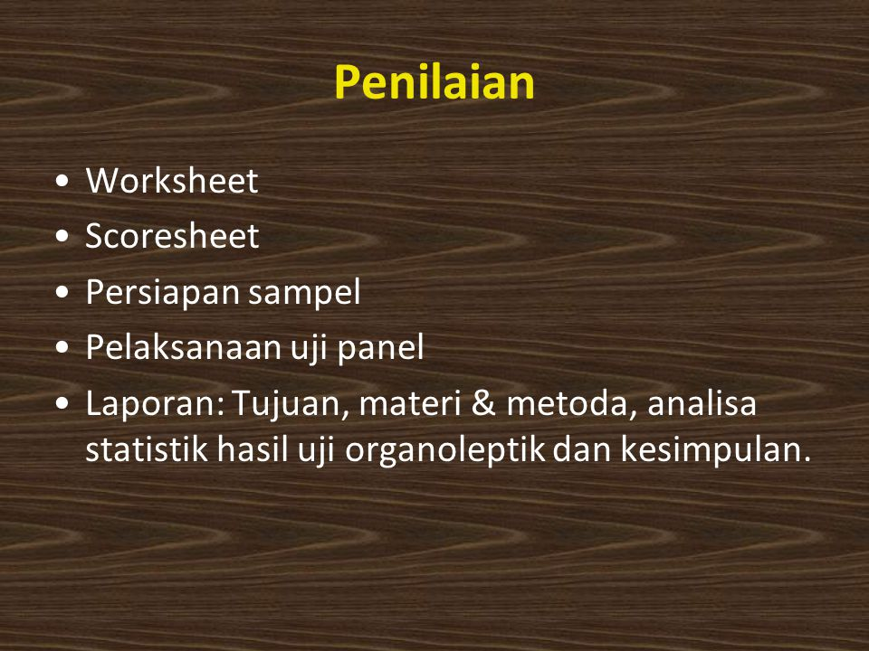 Penilaian Worksheet Scoresheet Persiapan sampel Pelaksanaan uji panel