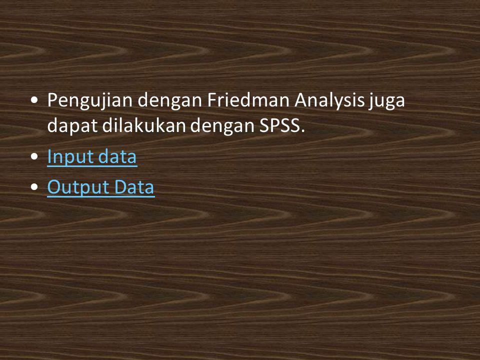 Pengujian dengan Friedman Analysis juga dapat dilakukan dengan SPSS.