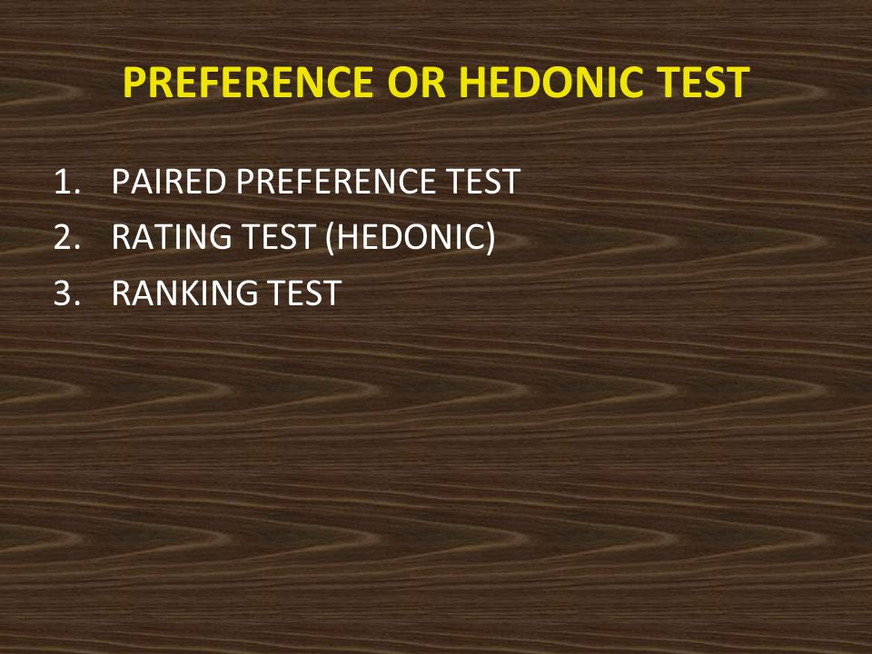 PREFERENCE OR HEDONIC TEST