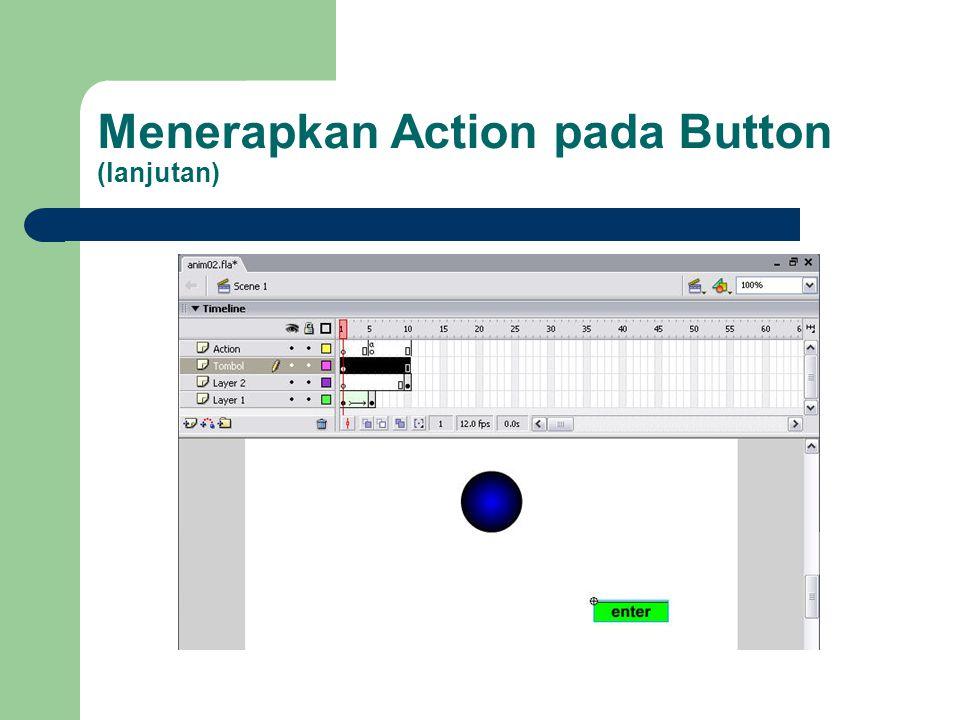 Menerapkan Action pada Button (lanjutan)