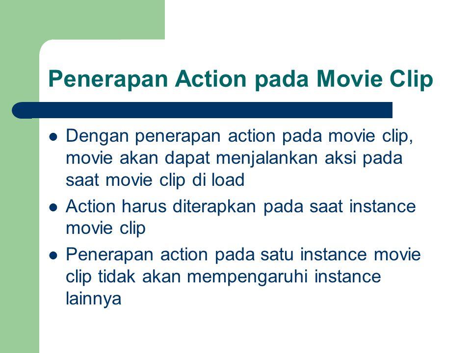 Penerapan Action pada Movie Clip