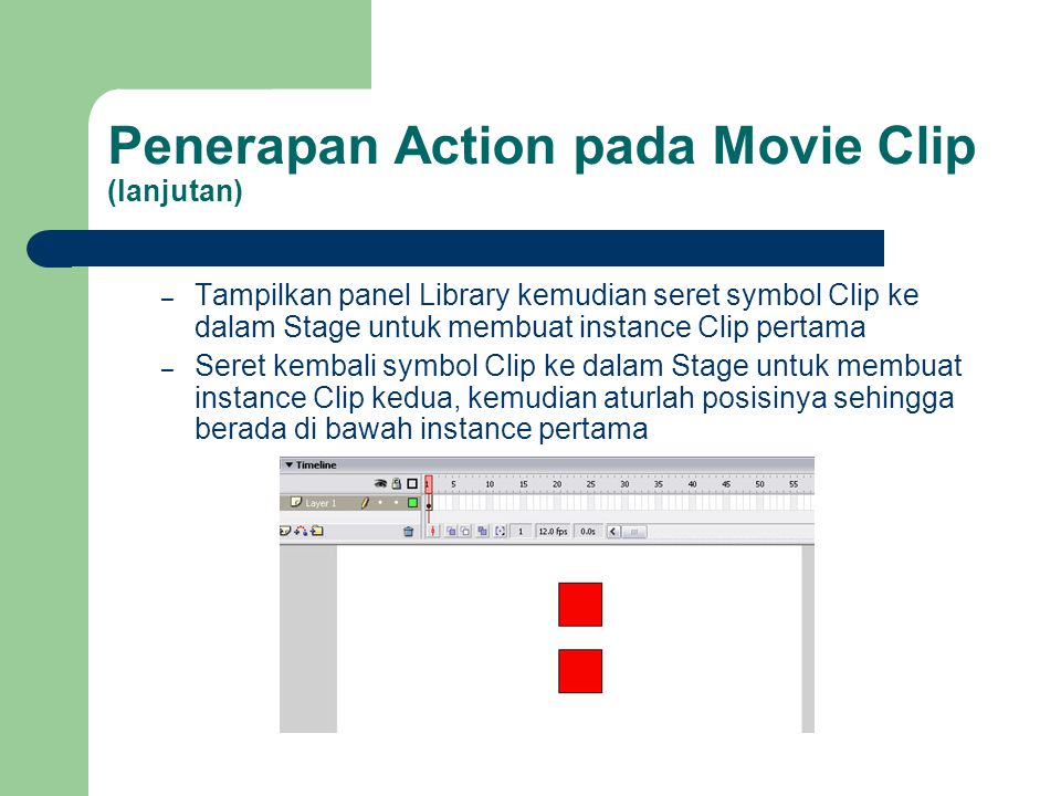 Penerapan Action pada Movie Clip (lanjutan)