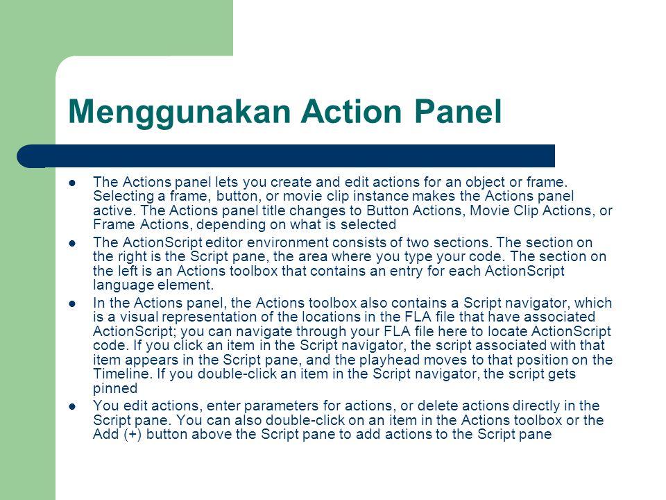 Menggunakan Action Panel