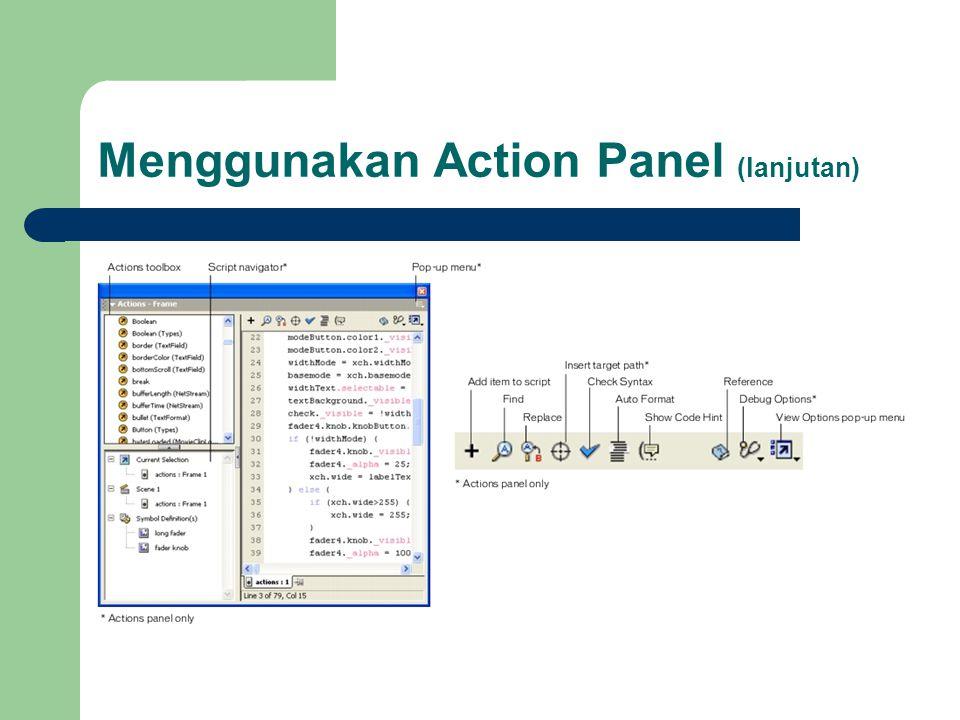 Menggunakan Action Panel (lanjutan)