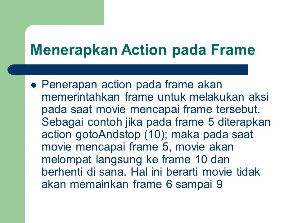 Menerapkan Action pada Frame