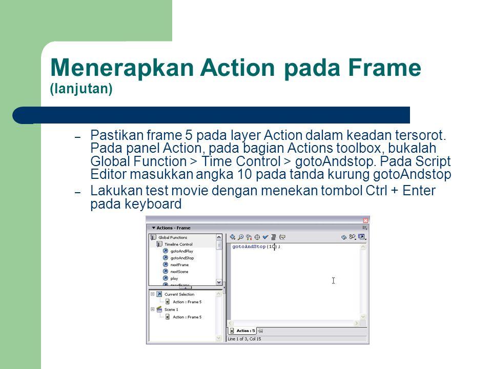 Menerapkan Action pada Frame (lanjutan)