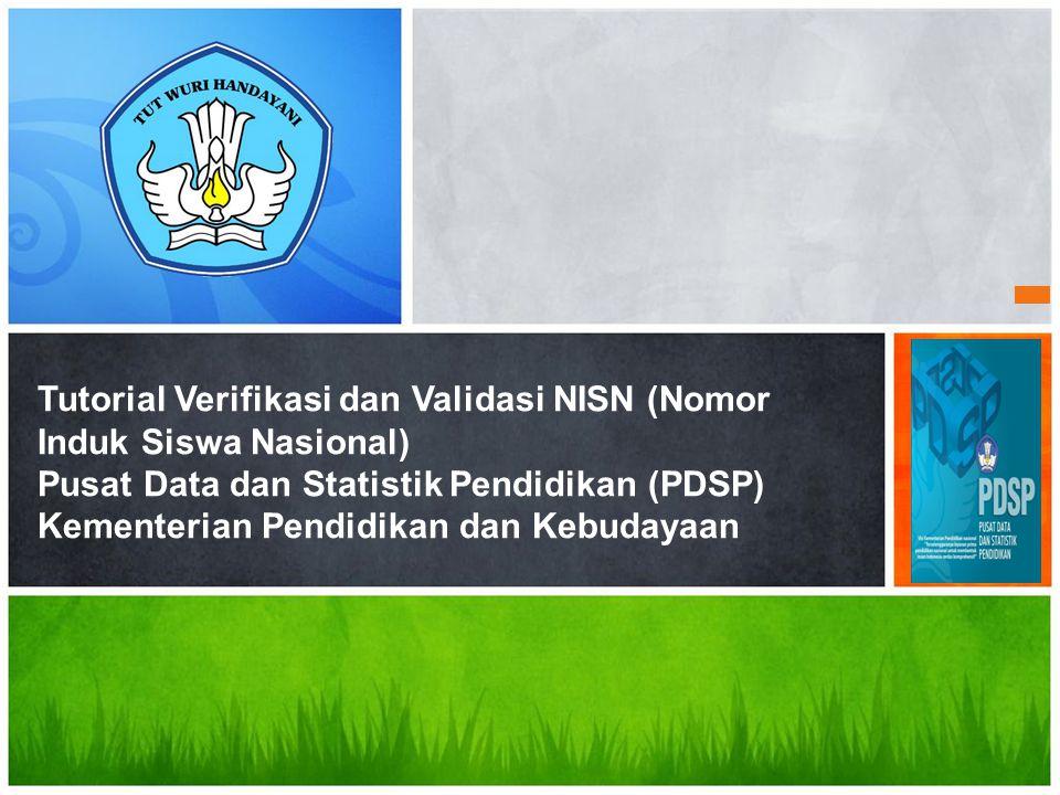 Tutorial Verifikasi dan Validasi NISN (Nomor Induk Siswa Nasional) Pusat Data dan Statistik Pendidikan (PDSP) Kementerian Pendidikan dan Kebudayaan