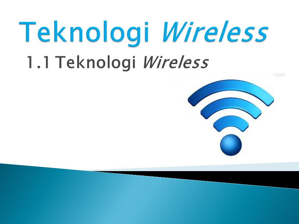 Teknologi Wireless 1.1 Teknologi Wireless