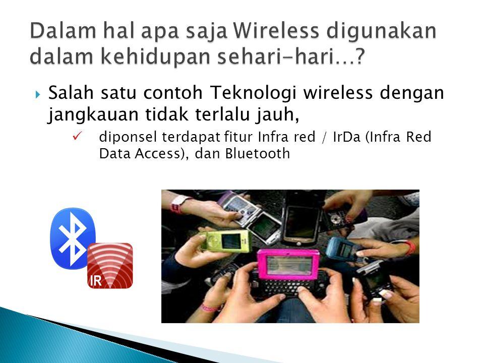Dalam hal apa saja Wireless digunakan dalam kehidupan sehari-hari…