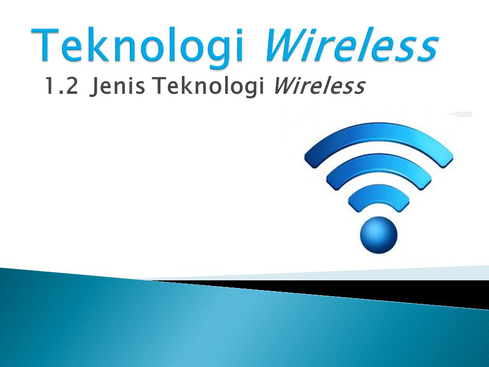 1.2 Jenis Teknologi Wireless